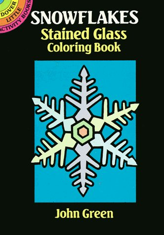 John Green Snowflakes Stained Glass Coloring Book