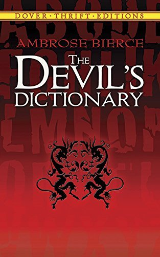 Ambrose Bierce The Devil's Dictionary