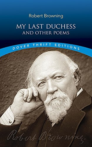 Robert Browning My Last Duchess And Other Poems Revised