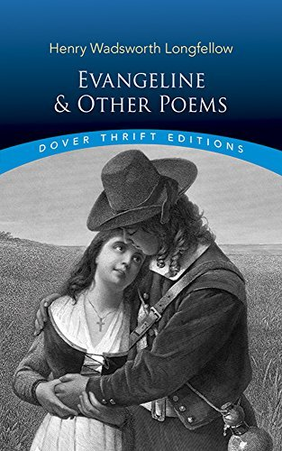 Henry Wadsworth Longfellow Evangeline And Other Poems