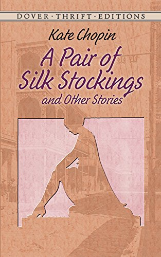 Kate Chopin A Pair Of Silk Stockings And Other Short Stories