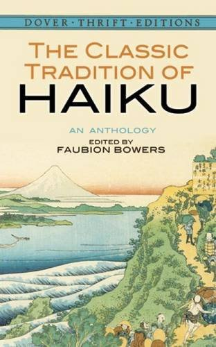 Faubion Bowers The Classic Tradition Of Haiku An Anthology