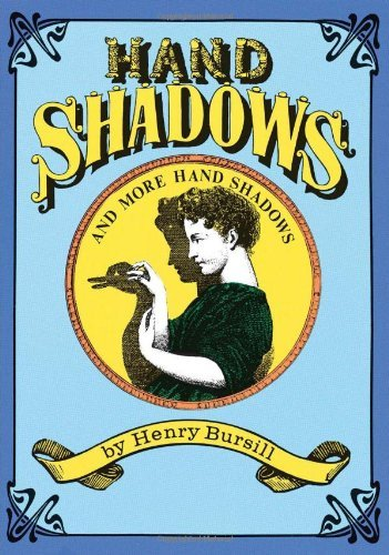 Henry Bursill Hand Shadows And More Hand Shadows