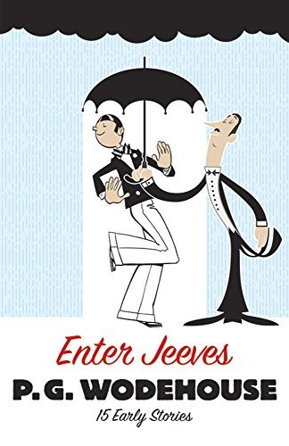 P. G. Wodehouse Enter Jeeves 15 Early Stories