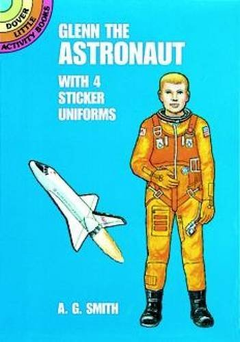 A. G. Smith Glenn The Astronaut With 4 Sticker Uniforms