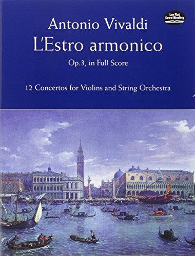 L'estro Armonico Op. 3 In Full Score 12 Concertos For 1 2 And 4 Violins