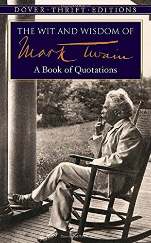 Mark Twain The Wit And Wisdom Of Mark Twain A Book Of Quotations Revised