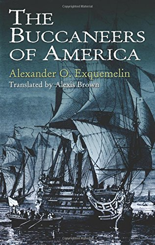 Alexander O. Exquemelin The Buccaneers Of America