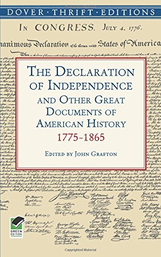 John Grafton The Declaration Of Independence And Other Great Do 1775 1865
