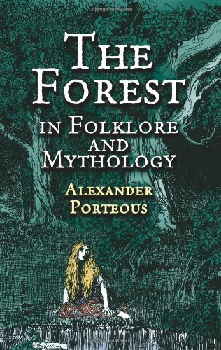 Alexander Porteous The Forest In Folklore And Mythology