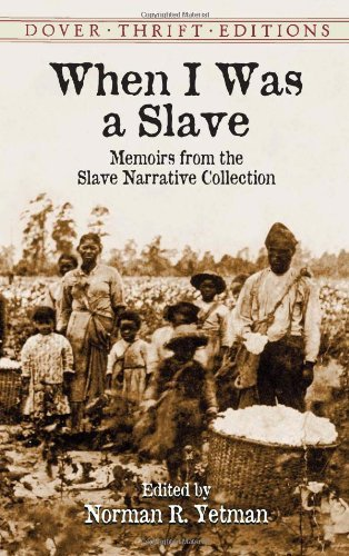 Norman R. Yetman When I Was A Slave Memoirs From The Slave Narrative Collection