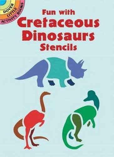 Marty Noble Fun With Cretaceous Dinosaurs Stencils