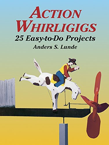 Anders S. Lunde Action Whirligigs 25 Easy To Do Projects