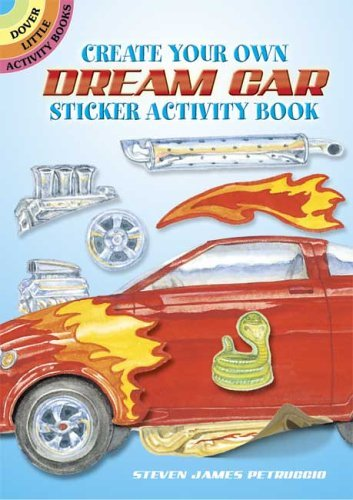 Steven James Petruccio Create Your Own Dream Car Sticker Activity Book [w
