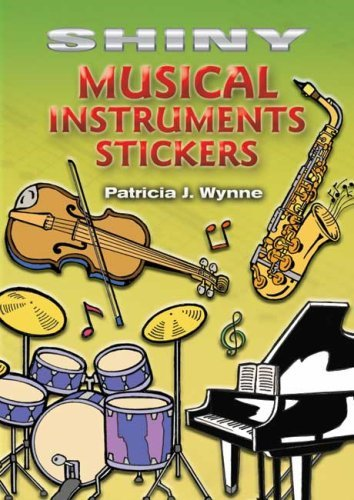 Patricia J. Wynne Shiny Musical Instruments Stickers [with 18 Sticke