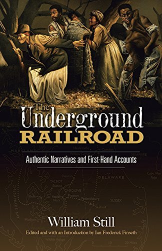 William Still The Underground Railroad Authentic Narratives And First Hand Accounts