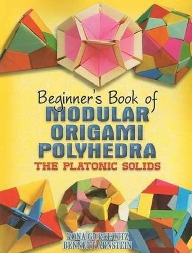 Rona Gurkewitz Beginner's Book Of Modular Origami Polyhedra The Platonic Solids