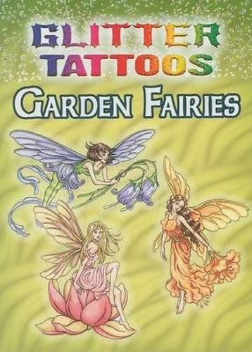 Darcy May Glitter Tattoos Garden Fairies [with 6 Tattoos]