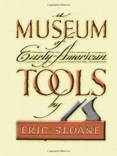 Eric Sloane A Museum Of Early American Tools