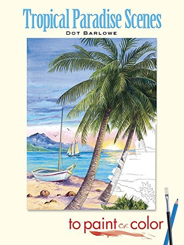 Dot Barlowe Tropical Paradise Scenes To Paint Or Color Green