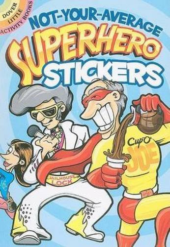Peter Donahue Not Your Average Superhero Stickers [with Sticker(
