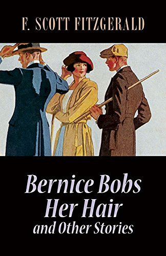 F. Scott Fitzgerald Bernice Bobs Her Hair And Other Stories