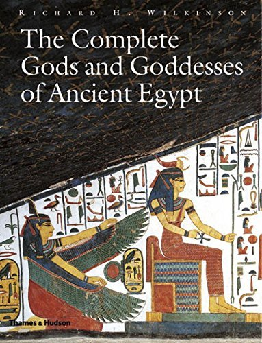 Richard H. Wilkinson The Complete Gods And Goddesses Of Ancient Egypt