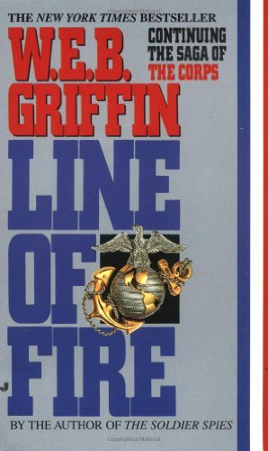 W. E. B. Griffin Line Of Fire