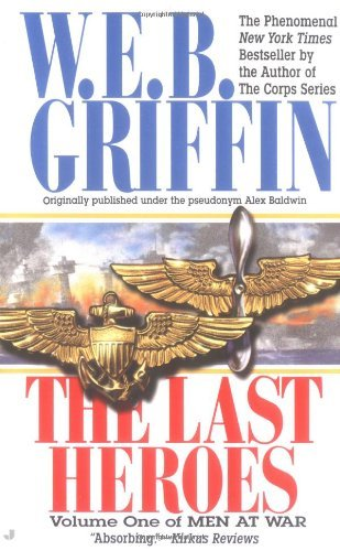 W. E. B. Griffin The Last Heroes
