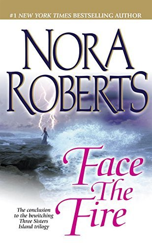 Nora Roberts Face The Fire Three Sisters Island Trilogy