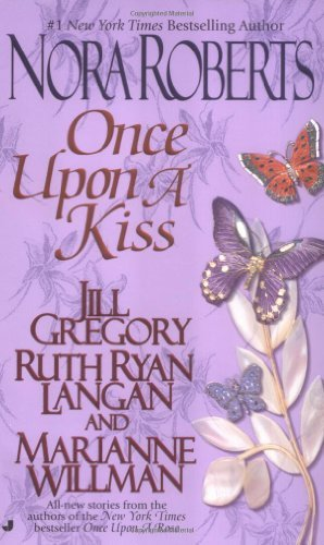 Nora Roberts Once Upon A Kiss The Once Upon Series