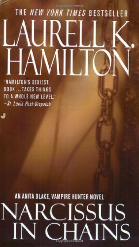 Laurell K. Hamilton Narcissus In Chains An Anita Blake Vampire Hunter Novel