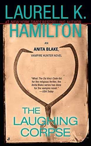Laurell K. Hamilton The Laughing Corpse An Anita Blake Vampire Hunter Novel