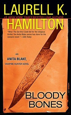 Laurell K. Hamilton Bloody Bones An Anita Blake Vampire Hunter Novel