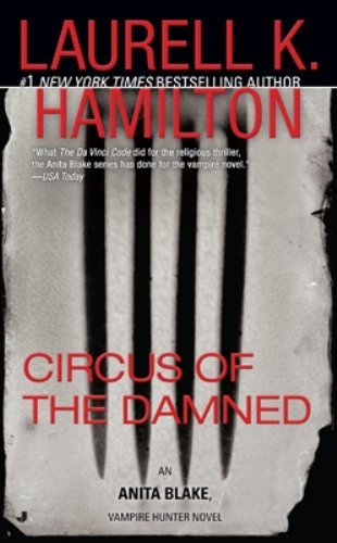 Laurell K. Hamilton Circus Of The Damned An Anita Blake Vampire Hunter Novel