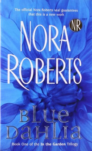 Nora Roberts Blue Dahlia In The Garden Trilogy
