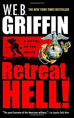 W. E. B. Griffin Retreat Hell!