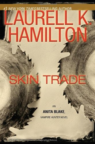 Laurell K. Hamilton Skin Trade An Anita Blake Vampire Hunter Novel
