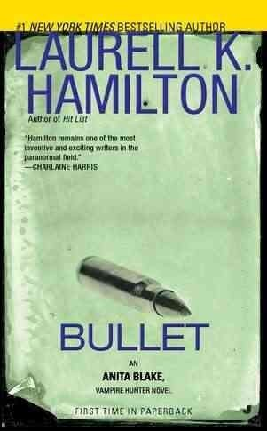 Laurell K. Hamilton Bullet An Anita Blake Vampire Hunter Novel
