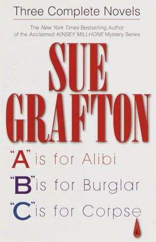 "Sue Grafton Three 3 Complete Novels ""a"" Is For Alibi; ""b"" Is"