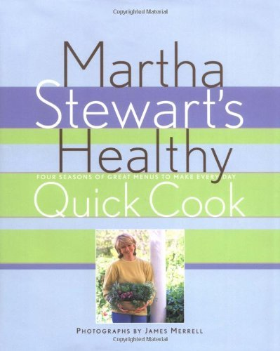 Martha Stewart Living Martha Stewart's Healthy Quick Cook
