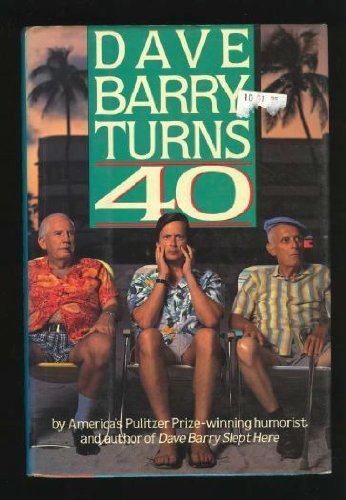 Dave Barry Dave Barry Turns 40