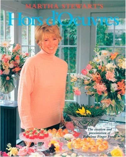 Martha Stewart Martha Stewart's Hors D'oeuvres The Creation And Presentation Of Fabulous Finger