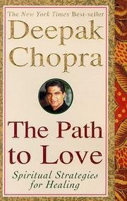 Deepak Chopra Path To Love Renewing The Power Of Spirit In Your Life