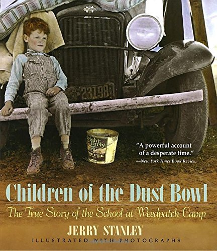 Jerry Stanley Children Of The Dust Bowl The True Story Of The School At Weedpatch Camp