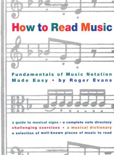Roger Evans How To Read Music The Fundamentals Of Music Notation Made Easy
