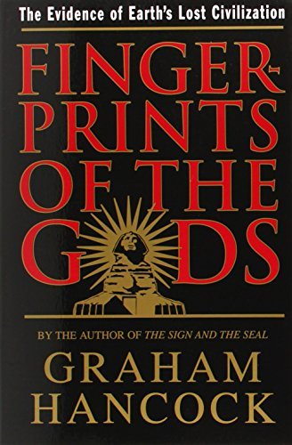 Graham Hancock Fingerprints Of The Gods The Evidence Of Earth's Lost Civilization
