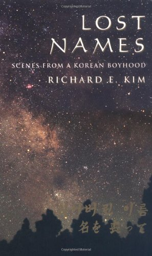 Richard E. Kim Lost Names Scenes From A Korean Boyhood