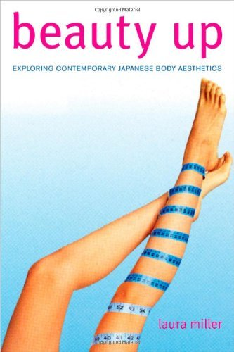 Laura Miller Beauty Up Exploring Contemporary Japanese Body Aesthetics