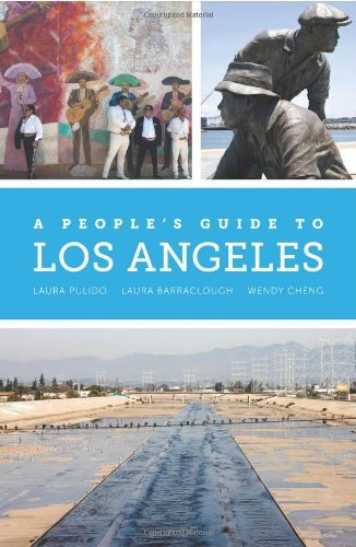 Laura Pulido A People's Guide To Los Angeles